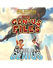 Never Say Genius: The Genius Files, Book 2