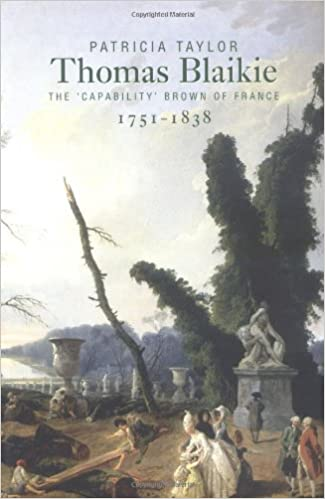 Thomas Blaikie (1751-1838): The Capability Brown of France by Patricia Taylor (2001-09-21)