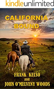 CALIFORNIA BOUND: A Classic Western Adventure (The Jeb & Zach Western Series Book 1)