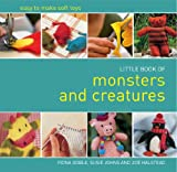 Little Book of Monsters and Creatures, Fiona Goble and Susie Johns, 1780094450