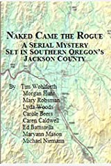 Naked Came the Rogue: A Serial Mystery Set in Southern Oregon's Jackson County Paperback