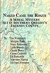 Naked Came the Rogue: A Serial Mystery Set in Southern Oregon's Jackson County