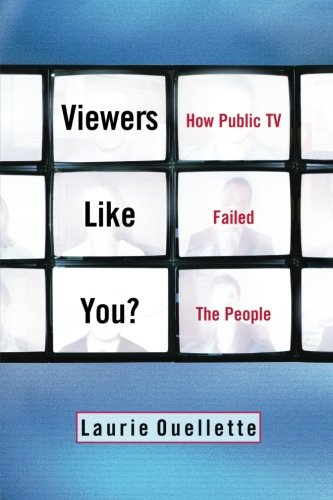 Viewers Like You? How Public TV Failed the People