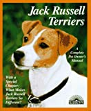 Jack Russell Terriers: Everything About Purchase, Care, Nutrition, Behavior, and Training (Complete Pet Owner's Manual)