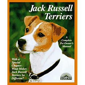 Jack Russell Terriers: Everything About Purchase, Care, Nutrition, Behavior, and Training (Complete Pet Owner's Manual) 1