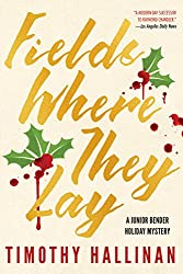 Fields Where They Lay (A Junior Bender Mystery)