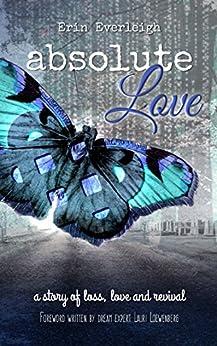 Absolute Love (Absolute Series Book 1) by [Everleigh, Erin]