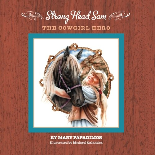 Strong Head Sam the Cowgirl Hero pdf