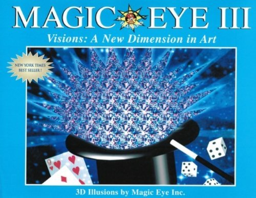 Download By N.E. Thing Enterprises - Magic Eye III Visions: A New Dimension in Art: Vol 3 (5/27/03) PDF