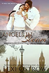 Angels in Steam: Alliance of Silver & Steam Book 4.5
