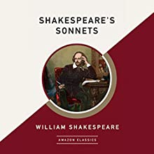 Shakespeare's Sonnets (AmazonClassics Edition) Audiobook by William Shakespeare Narrated by Nick Sandys