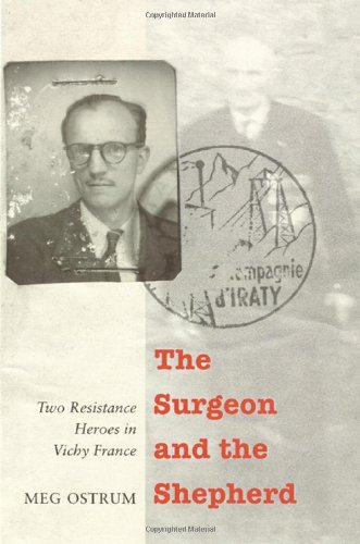 Download The Surgeon and the Shepherd: Two Resistance Heroes in Vichy France ebook