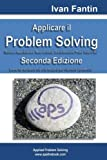 Applicare il Problem Solving: Metodo, Applicazioni, Root Causes, Contromisure, Poka Yoke, A3 (Italian Edition)