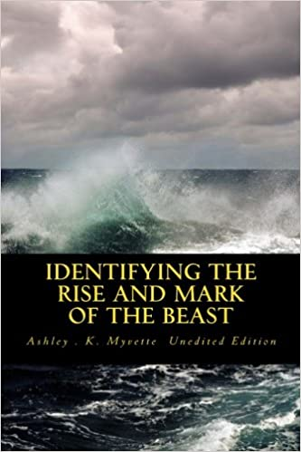 Identifying The Rise And Mark Of The Beast Ashley K