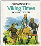 Growing up in Viking Times, Dominic Tweddle, 0816727252
