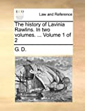 The History of Lavinia Rawlins In, G. D., 1170053149