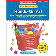 Best of Dr. Jean: Hands-On Art: More Than 100 Delightful, Skill-Building Ideas and Activities for Early Learners: Grades PreK-K
