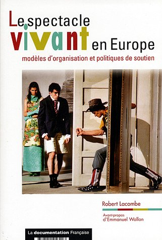 Le spectacle vivant en Europe : Modèles d