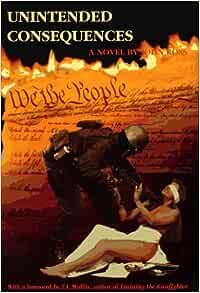 Unintended Consequences: John Ross, T. J. Mullin: 9781888118049:  Amazon.com: Books