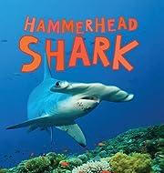 Hammerhead Shark (Discover Sharks) by…