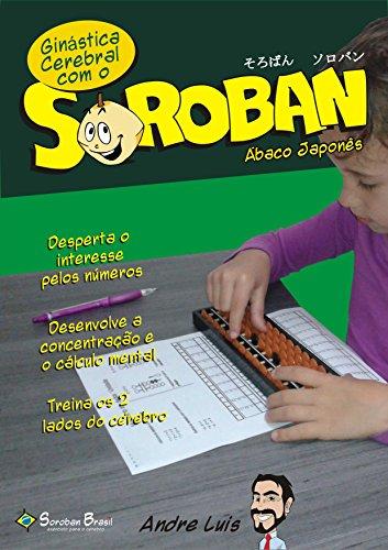 Ginástica Cerebral com o Soroban - Ábaco Japonês (Portuguese Edition)