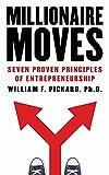 Millionaire Moves: Seven Proven Principles of Entrepreneurship
