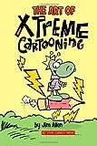The Art of Xtreme Cartooning, Jim Allen, 1468087010