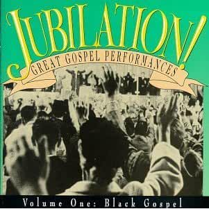 Jubilation! Great Gospel Performances, Volume 1