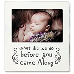 Lawrence Frames White Wash \'What Did We Do Before You Came Along\' Picture Frame, 6 by 4-Inch, Ivory