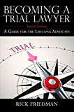 img - for Becoming a Trial Lawyer A Guide for the Lifelong Advocate book / textbook / text book