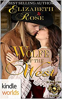 World of de Wolfe Pack: Wolfe of the West (Kindle Worlds Novella) by [Rose, Elizabeth]