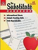 Substitute Teacher's Handbook, Evans, 1557993807