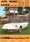 Alfa Romeo, 1959-1969: Giulietta, Giulia 1300, 1600, 1750 GT Spider (Intereurope Workshop Manual, No. 133)