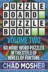 Puzzle Board Puzzle Book: Volume Two: 60 More Word Puzzles in the Style of Wheel of Fortune