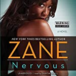 Nervous: A Novel |  Zane