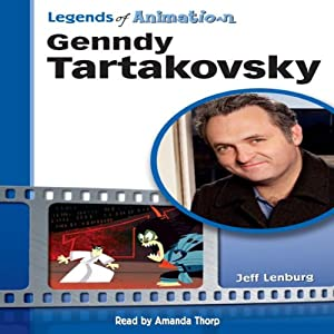 Genndy Tartakovsky: From Russia to Coming-of-Age Animator (Legends of Animation) Audiobook