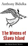 The Women of Skawa Island: An Adam Saint Novel (Adam Saint Mystery Book 2)