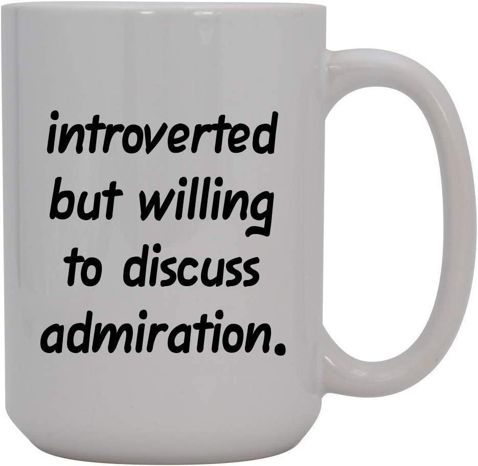 Introverted But Willing To Discuss Admiration - 15oz Ceramic White Coffee Mug Cup, Light Blue