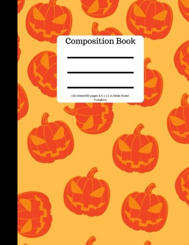 Composition Book 100 sheet/200 pages 8.5 x 11 in.-Wide Ruled- Pumpkins: Halloween Notebook for Kids   Student Journal   Spooky Writing Composition Book   Scary Writing Notebook  Soft Cover Notepad -