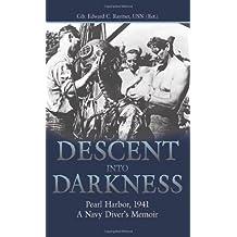 Descent into Darkness: Pearl Harbor, 1941―A Navy Diver's Memoir