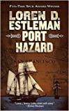 Port Hazard, Loren D. Estleman, 0765341115