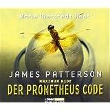 Maximum Ride, Bd. 3 - Der Prometheus-Code: Thriller. Lesung