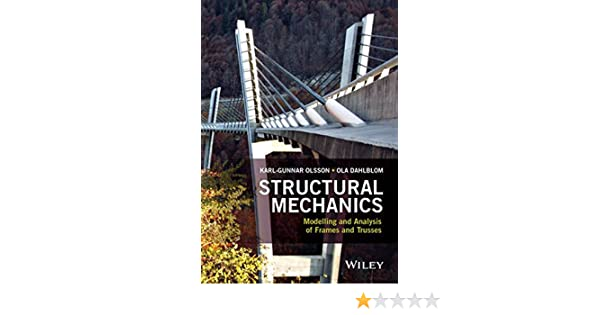Structural Mechanics: Modelling and Analysis of Frames and Trusses ...