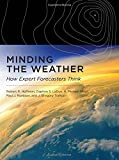 img - for Minding the Weather: How Expert Forecasters Think (MIT Press) book / textbook / text book