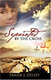 Separated by the Cross, Frank DeLeo, 1604776137