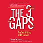 The 3 Gaps: Are You Making a Difference? | Hyrum W. Smith