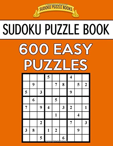 Download Sudoku Puzzle Book, 600 EASY Puzzles: Single Difficulty Level For No Wasted Puzzles (Sudoku Puzzle Books) (Volume 54) ebook