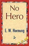 No Hero, E.W. Hornung, 1421847116