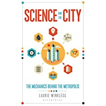 Science and the City: The Mechanics Behind the Metropolis (Sigma)