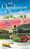 Front cover for the book The Chardonnay Charade by Ellen Crosby